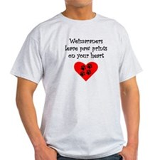 Weimaraners Leave Paw Prints On Your Heart T-Shirt