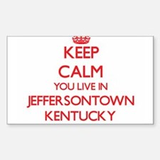 Keep calm you live in Jeffersontown Kentuc Decal