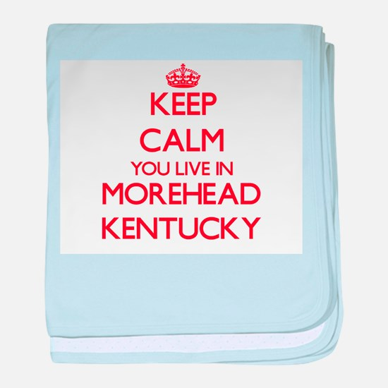 Keep calm you live in Morehead Kentuc baby blanket
