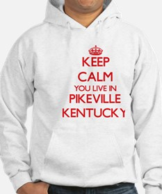 Keep calm you live in Pikeville Hoodie