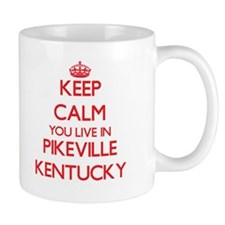 Keep calm you live in Pikeville Kentucky Mugs