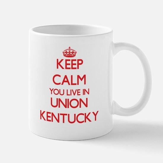 Keep calm you live in Union Kentucky Mugs