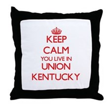 Keep calm you live in Union Kentucky Throw Pillow