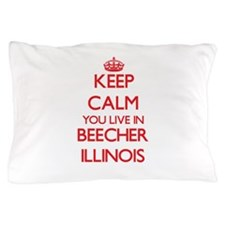 Keep calm you live in Beecher Illinois Pillow Case