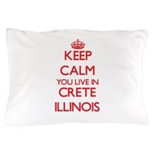 Keep calm you live in Crete Illinois Pillow Case