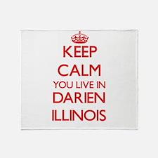 Keep calm you live in Darien Illinoi Throw Blanket