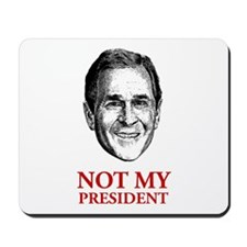 Not My President Mousepad