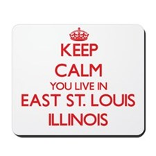 Keep calm you live in East St. Louis Ill Mousepad