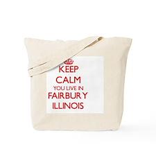 Keep calm you live in Fairbury Illinois Tote Bag