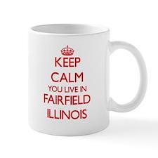 Keep calm you live in Fairfield Illinois Mugs