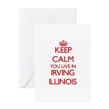 Keep calm you live in Irving Illino Greeting Cards