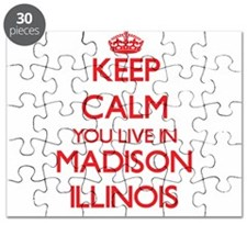 Keep calm you live in Madison Illinois Puzzle