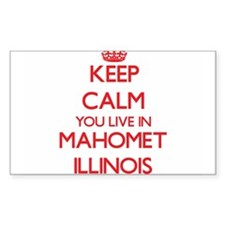 Keep calm you live in Mahomet Illinois Decal