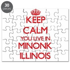 Keep calm you live in Minonk Illinois Puzzle