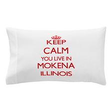 Keep calm you live in Mokena Illinois Pillow Case