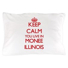 Keep calm you live in Monee Illinois Pillow Case