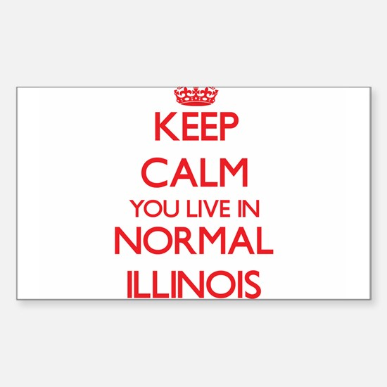 Keep calm you live in Normal Illinois Decal