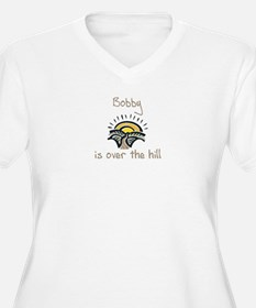 Bobby is over the hill T-Shirt