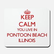 Keep calm you live in Pontoon Beach Illi Mousepad