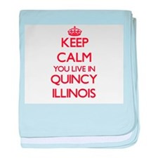 Keep calm you live in Quincy Illinois baby blanket