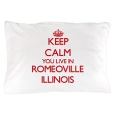 Keep calm you live in Romeoville Illin Pillow Case