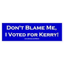 """""""Don't Blame Me"""" Bumper Bumper Sticker"""