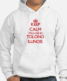 Keep calm you live in Tolono Ill Hoodie