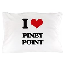 I Love Piney Point Pillow Case