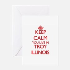 Keep calm you live in Troy Illinois Greeting Cards