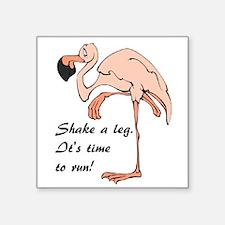FLAMINGO - Shake a leg. It's time to run. Sticker