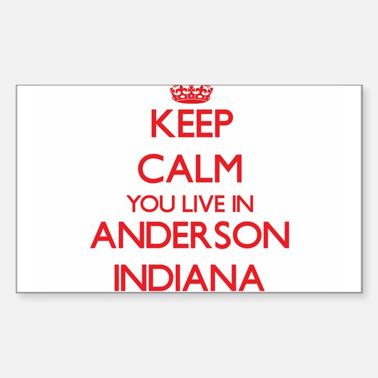 Keep calm you live in Anderson Indiana Decal
