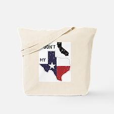 Don't CA my TX! Tote Bag
