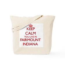 Keep calm you live in Fairmount Indiana Tote Bag