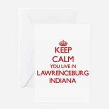 Keep calm you live in Lawrenceburg Greeting Cards