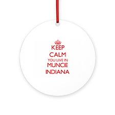 Keep calm you live in Muncie Indi Ornament (Round)