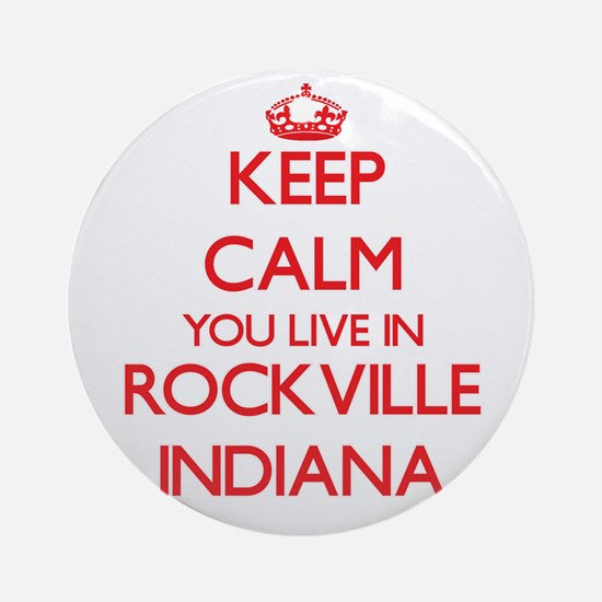 Keep calm you live in Rockville I Ornament (Round)