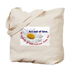Act Out of Love Tote Bag