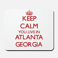 Keep calm you live in Atlanta Georgia Mousepad