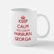 Keep calm you live in Fairburn Georgia Mugs