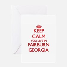 Keep calm you live in Fairburn Geor Greeting Cards