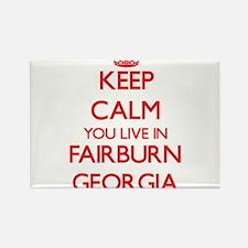 Keep calm you live in Fairburn Georgia Magnets