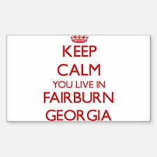 Keep calm you live in Fairburn Georgia Decal
