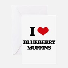 I Love Blueberry Muffins ( Food ) Greeting Cards