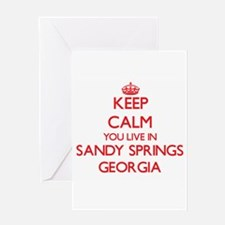 Keep calm you live in Sandy Springs Greeting Cards
