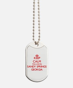 Keep calm you live in Sandy Springs Georg Dog Tags