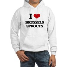 I Love Brussels Sprouts ( Food ) Hoodie