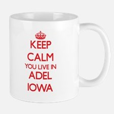 Keep calm you live in Adel Iowa Mugs