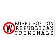 Soft on Republican Criminals bumper sticker