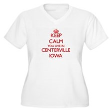 Keep calm you live in Centervill Plus Size T-Shirt