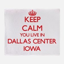 Keep calm you live in Dallas Center Throw Blanket